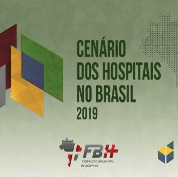 """FBH E CNSaúde lançam edição atualizada de """"Cenário dos Hospitais no Brasil 2019"""""""